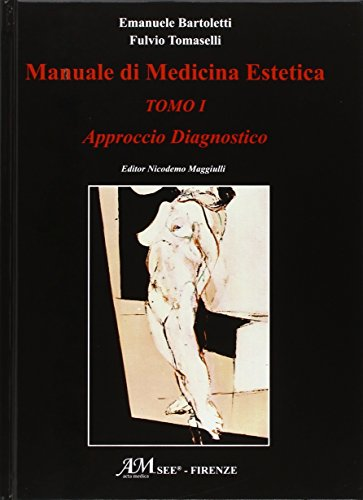 Manuale di medicina estetica. Approccio diagnostico: 1
