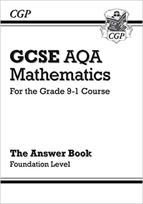GCSE Maths AQA Answers for Workbook: Foundation - for the Grade 9-1 Course (CGP GCSE Maths 9-1 Revision) by Coordination Group Publications Ltd (CGP)
