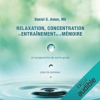 Relaxation, concentration et entrainement de la mémoire : Un programme de santé guidé - Pour le cerveau cover art