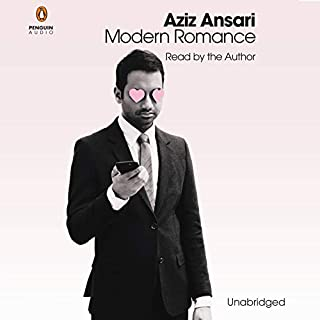 Modern Romance     An Investigation              Written by:                                                                                                                                 Aziz Ansari,                                                                                        Eric Klinenberg                               Narrated by:                                                                                                                                 Aziz Ansari,                                                                                        Eric Klinenberg                      Length: 6 hrs and 14 mins     149 ratings     Overall 4.4
