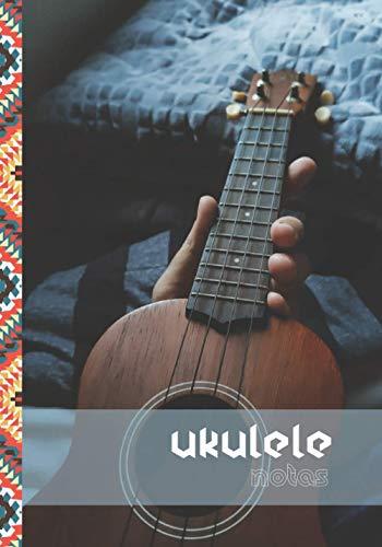 Ukulele Notas: Libro de partituras 140 páginas - 7 x 10 in - Cuaderno de música para Ukelele (acordes de ukelele, líneas de partituras, lista de ... - Perfecto para aprender, escribir y estudiar