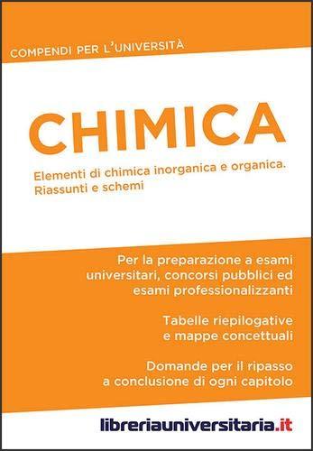 Chimica. Compendio per l'Università. Elementi di chimica inorganica e organica. Riassunti e schemi