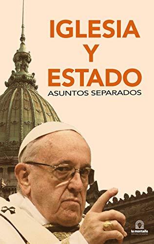 Iglesia y Estado, asuntos separados (Spanish Edition)