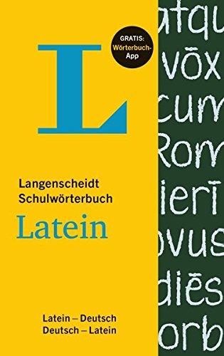 Langenscheidt Schulwörterbuch Latein - Buch mit App: Latein-Deutsch/Deutsch-Latein (Langenscheidt Schulwörterbücher)