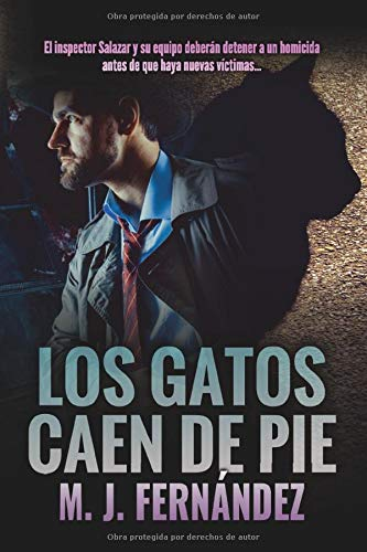 Los gatos caen de pie.: (Inspector Salazar 06) Novela negra española