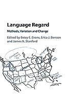 Language Regard: Methods, Variation and Change