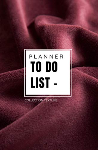 PLANNER - TO DO LIST - Collection Texture: Carnet de notes, liste des tâches, To do list, Planning , Agenda | 13.34cm x 20,32 cm (5,25 po x 8 po) | 100 pages hautes qualité | Broché