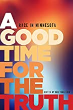 A Good Time for the Truth: Race in Minnesota