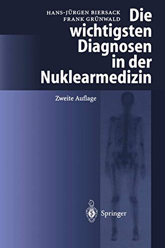 Die wichtigsten Diagnosen in der Nuklearmedizin (German Edition)