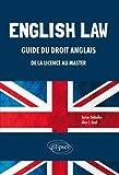 English Law. Guide du droit anglais de la Licence au Master