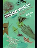 Origami Whales And Other Underwater Creatures: More Than 15 Unique Works By Prominent Origami Artists Guide