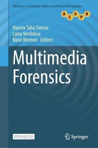 Multimedia Forensics (Advances in Computer Vision and Pattern Recognition)
