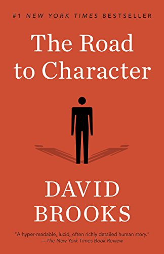 The Road to Character - Kindle edition by Brooks, David. Politics ...