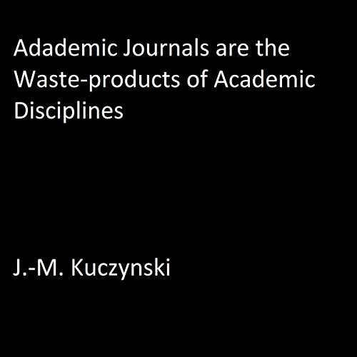 Academic Journals are the Waste-products of Academic Disciplines cover art