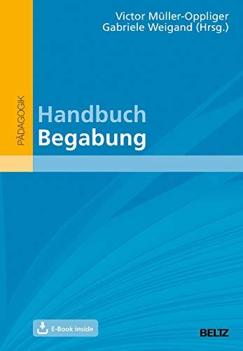 Handbuch Begabung: Mit E-Book inside (hochbegabung und pädagogische praxis)