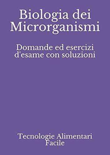 Biologia dei Microrganismi: Domande ed esercizi d'esame con soluzioni