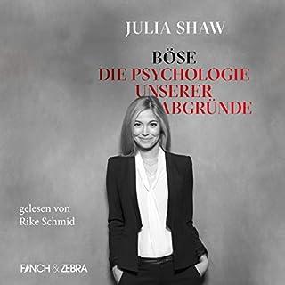 Böse - Die Psychologie unserer Abgründe                   Autor:                                                                                                                                 Julia Shaw                               Sprecher:                                                                                                                                 Rike Schmid                      Spieldauer: 8 Std. und 33 Min.     177 Bewertungen     Gesamt 4,4