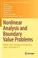 Nonlinear Analysis and Boundary Value Problems: NABVP 2018, Santiago de Compostela, Spain, September 4-7 (Springer Proceedings in Mathematics & Statistics, 292)