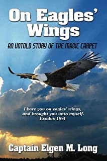 On Eagles' Wings: An Untold Story of the Magic Carpet