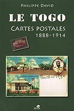 LE TOGO, CARTES POSTALES DE 1888 À 1914 de Philippe David