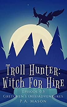 Troll Hunter: Witch For Hire by P.A. Mason ebook deal