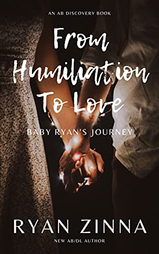 From Humiliation To Love: Baby Ryan's Journey (English Edition)