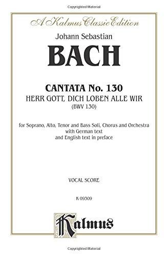Cantata No. 130 -- Herr Gott, dich loben alle wir: SATB with SATB Soli (Kalmus Edition)