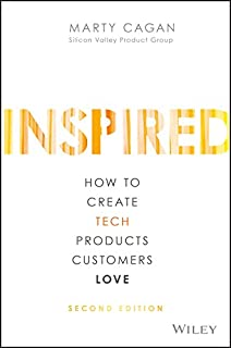 INSPIRED: How to Create Tech Products Customers Love (Silicon Valley Product Group) (English Edition)