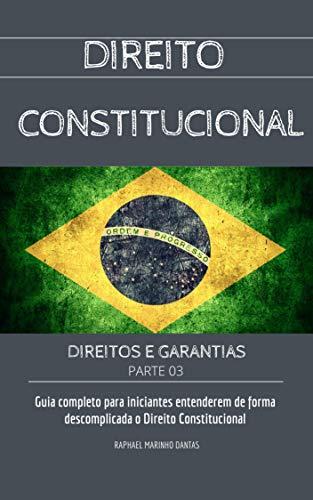 DIREITO CONSTITUCIONAL: DIREITOS E GARANTIAS (Portuguese Edition)