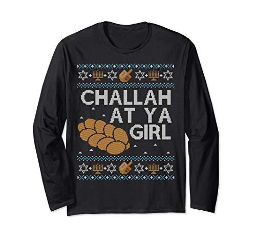LONG SLEEVE SHIRT Ugly Hanukkah Challah At Ya Girl Matching