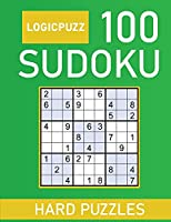 Logicpuzz 100 Sudoku Puzzles Hard: Large Print Sudoku Puzzle Book for Adults Solutions - Keep Your Brain Young