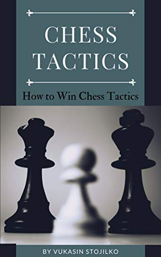 Chess Tactics: How to Win Chess Tactics