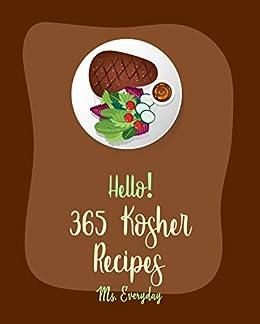 Hello 365 Kosher Recipes Best Kosher Cookbook Ever For Beginners Asian Salad Cookbook Cabbage Soup Recipe Kosher Meat Cookbook Healthy Kosher Cookbook Vegetarian Kosher Cookbook Book 1 Kindle Edition By Everyday