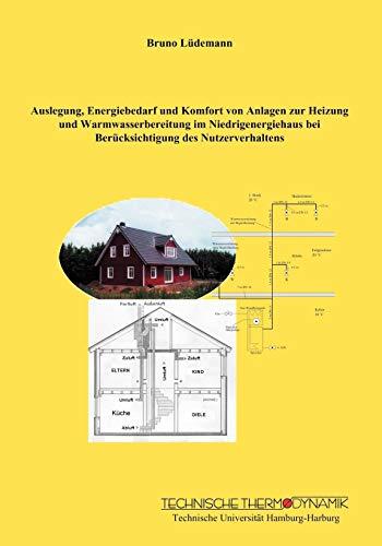 Auslegung, Energiebedarf und Komfort von Anlagen zur Heizung und Warmwasserbereitung im Niedrigenergiehaus bei Berücksichtigung des Nutzverhaltens