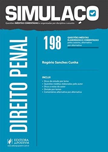 Direito Penal. 198 Questões Inéditas Elaboradas Pelos Autores e Comentadas - Coleção Simulaço