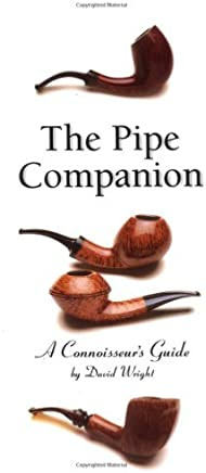 Pipe Companion: A Connoisseurs Guide (Connoisseurs Guides) by David K. Wright (2000-12-27)