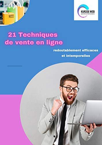 21 TECHNIQUES DE VENTE REDOUTABLEMENT EFFICACES ET INTEMPORELLES