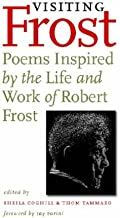 Visiting Frost: Poems Inspired by the Life and Work of Robert Frost