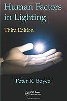 Human Factors in Lighting, Third Edition