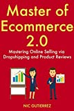 Master of Ecommerce 2.0: Mastering Online Selling via Dropshipping and Product Reviews (English Edition)