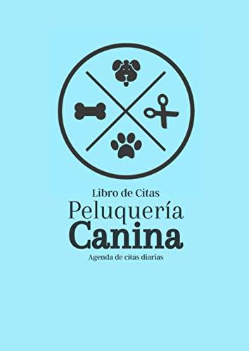 Libro de Citas Peluquería Canina: Agenda 2020 2021 para apuntar citas por hora