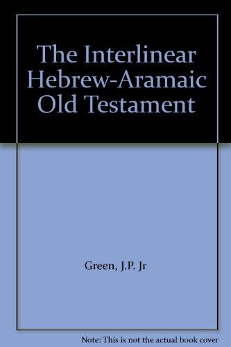 The Interlinear Hebrew-Aramaic Old Testament