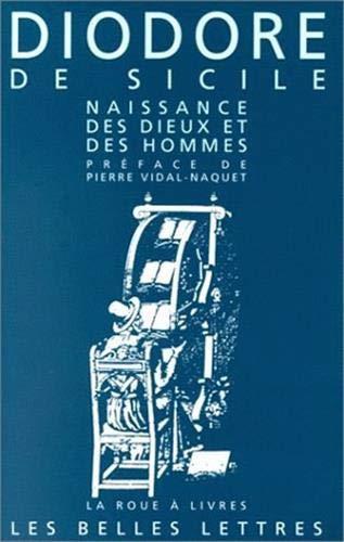 Naissance des dieux et des hommes : Bibliothèque historique, livres I et II