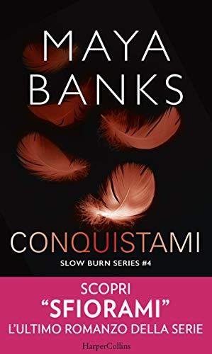 Conquistami (Slow Burn Series Vol. 4)