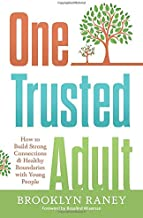One Trusted Adult: How to Build Strong Connections & Healthy Boundaries with Young People