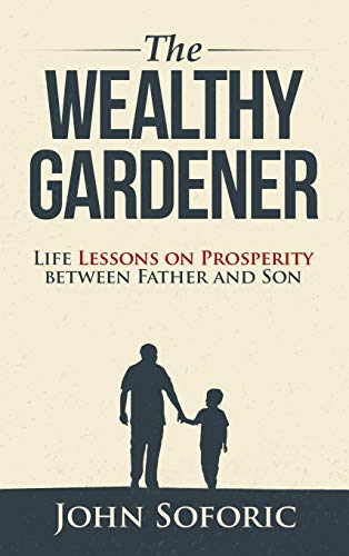 Real Estate Investing Books! - The Wealthy Gardener: Life Lessons on Prosperity between Father and Son