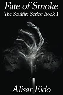 Fate of Smoke (The Soulfire Series) (Volume 1)