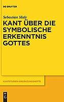 Kant Uber Die Symbolische Erkenntnis Gottes (Kantstudien-erganzungshefte/ Im Auftrage Der Kant-gesellschaft)