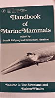 Handbook of Marine Mammals: The Sirenians and Baleen Whales