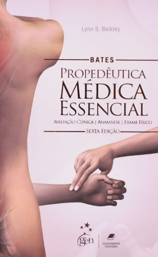 Bates. Propedêutica Médica Essencial. Avaliação Clínica, Anamnese, Exame Físico